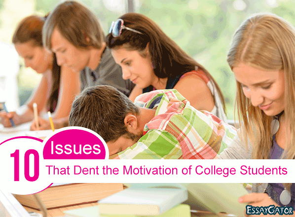 10 Issues That Dent the Motivation of College Students