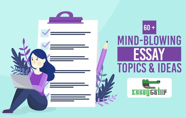60-Mind-Blowing-Essay-Topics-&-Ideas