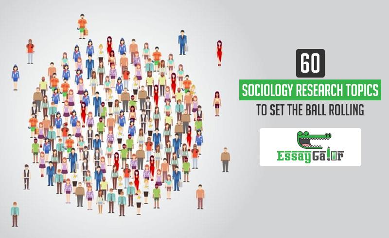 60 Sociology Research Topics