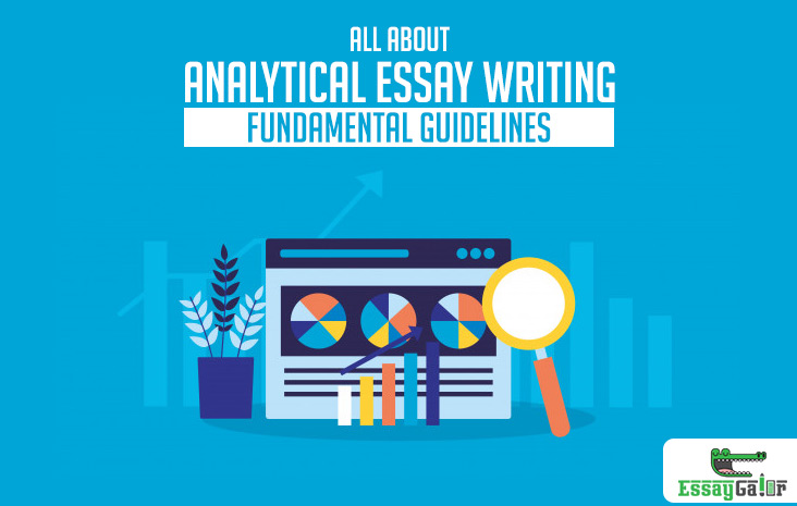 Analytical Essay Writing: Fundamental Guidelines