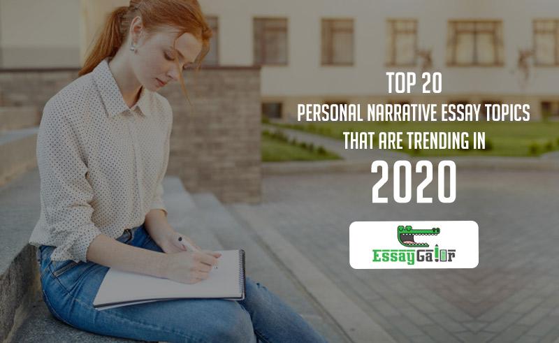 Personal Narrative Essay Topics and Ideas