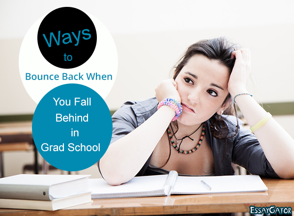 Ways to Bounce Back When You Fall Behind in Grad School